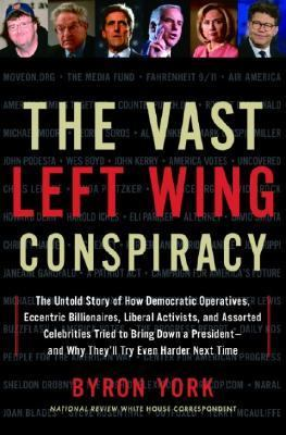 Vast Left Wing Conspiracy   2005 9781400082384 Front Cover