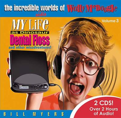 My Life as Dinosaur Dental Floss and other Misadventures  2005 (Abridged) 9781400305384 Front Cover