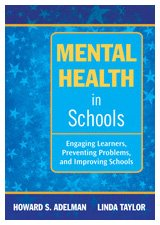 Mental Health in Schools Engaging Learners, Preventing Problems, and Improving Schools  2010 edition cover