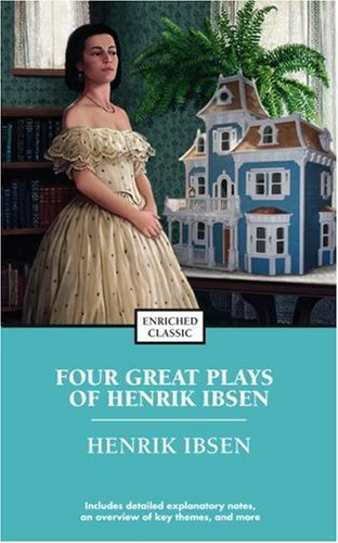 Henrik Ibsen - Four Great Plays A Doll's House; The Wild Duck; Hedda Gabler; The Master Builder  2005 edition cover