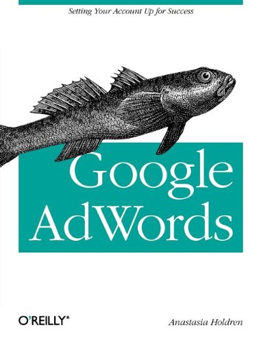 Google Adwords Managing Your Advertising Program  2011 9781449308384 Front Cover