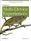 Designing Multi-Device Experiences An Ecosystem Approach to User Experiences Across Devices  2013 edition cover