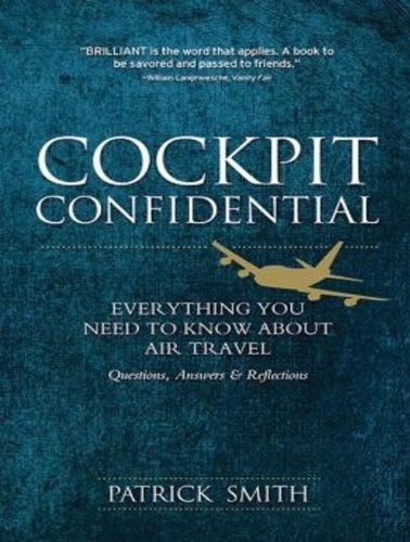 Cockpit Confidential: Everything You Need to Know About Air Travel: Questions, Answers, and Reflections, Library Edition  2013 edition cover