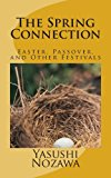 Spring Connection Easter, Passover, and Other Festivals N/A 9781484958384 Front Cover