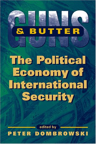 Guns and Butter The Political Economy of International Security  2005 edition cover