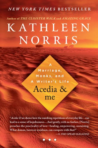 Acedia and Me A Marriage, Monks, and a Writer's Life  2010 edition cover