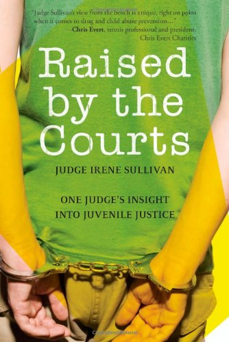 Raised by the Courts One Judge's Insight into Juvenile Justice N/A edition cover
