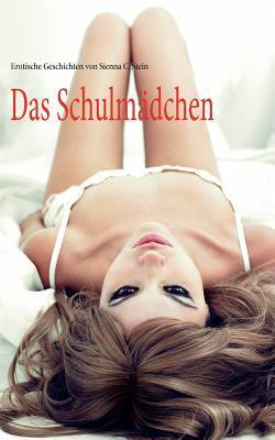 Das Schulm�dchen Erotische Geschichten N/A 9783842378384 Front Cover