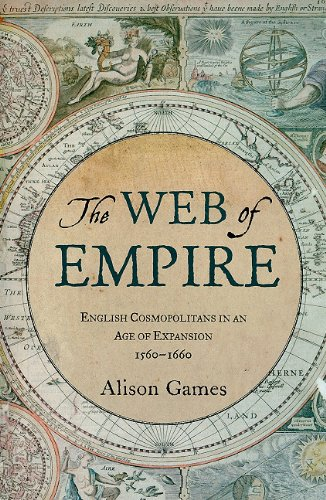 Web of Empire English Cosmopolitans in an Age of Expansion, 1560-1660  2010 edition cover