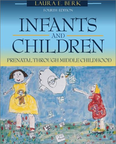 Infants and Children Prenatal Through Middle Childhood (With Interactive Companion Website) 4th 2002 edition cover