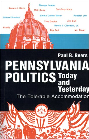Pennsylvania Politics Today and Yesterday The Tolerable Accommodation  1980 9780271002385 Front Cover