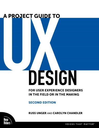 Project Guide to UX Design For User Experience Designers in the Field or in the Making 2nd 2012 (Revised) edition cover