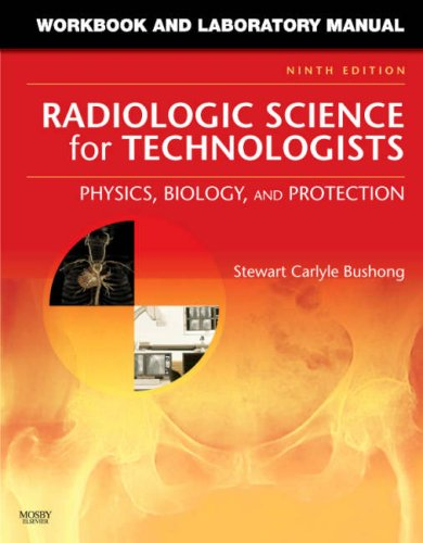 Workbook and Laboratory Manual for Radiologic Science for Technologists Physics, Biology, and Protection 9th 2008 edition cover