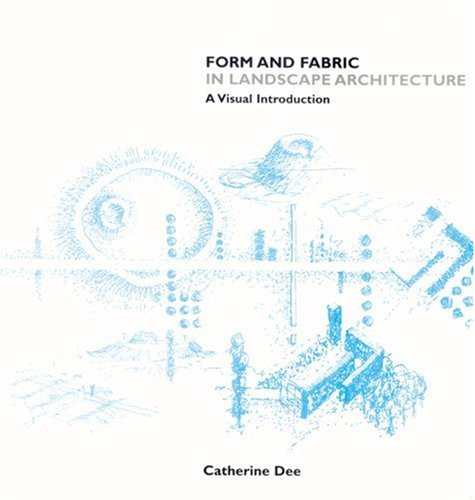Form and Fabric in Landscape Architecture A Visual Introduction  2002 edition cover