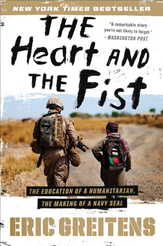 Heart and the Fist The Education of a Humanitarian, the Making of a Navy SEAL  2011 edition cover