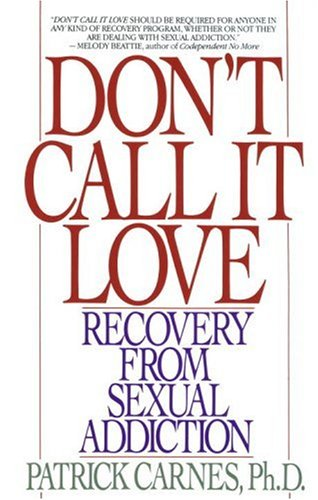 Don't Call It Love Recovery from Sexual Addiction  1991 edition cover
