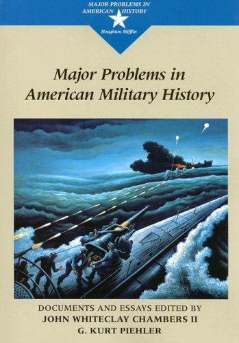 Major Problems in American Military History Documents and Essays  1999 edition cover