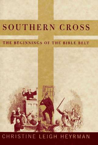 Southern Cross The Beginnings of the Bible Belt  1997 edition cover