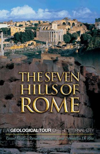 Seven Hills of Rome A Geological Tour of the Eternal City  2007 edition cover