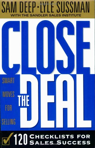 Close the Deal Smart Moves for Selling - 120 Checklists to Help You Close the Very Best Deal  1998 edition cover