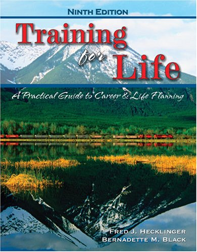 Training for Life A Practical Guide to Career and Life Planning 9th 2006 (Revised) 9780757528385 Front Cover