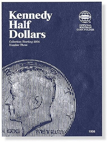 Kennedy Half Dollars : Collection Starting 2004  2005 edition cover