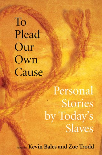 To Plead Our Own Cause Personal Stories by Today's Slaves  2008 edition cover