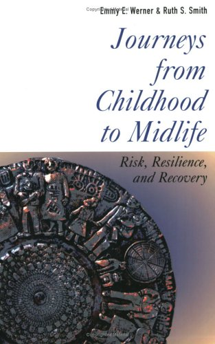 Journeys from Childhood to Midlife Risk, Resilience, and Recovery  2001 9780801487385 Front Cover