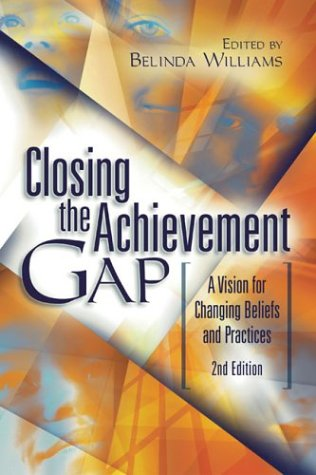 Closing the Achievement Gap A Vision for Changing Beliefs and Practices 2nd 2003 edition cover