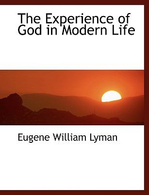Experience of God in Modern Life N/A 9781113604385 Front Cover