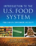 Introduction to the US Food System Public Health, Environment, and Equity  2015 9781118063385 Front Cover