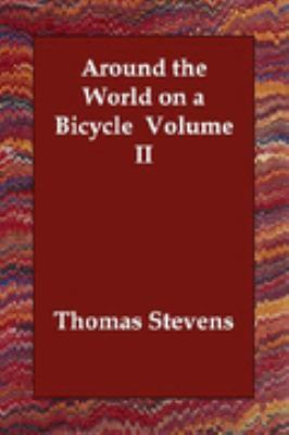 Around the World on A Bicycle Volume Ii N/A 9781406830385 Front Cover