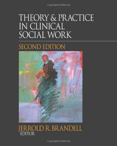 Theory and Practice in Clinical Social Work  2nd 2011 edition cover