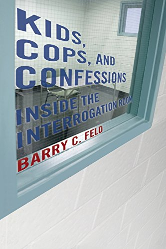 Kids, Cops, and Confessions Inside the Interrogation Room  2014 9781479816385 Front Cover