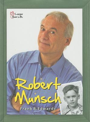 Robert Munsch Portrait of an Extraordinary Canadian N/A 9781554551385 Front Cover