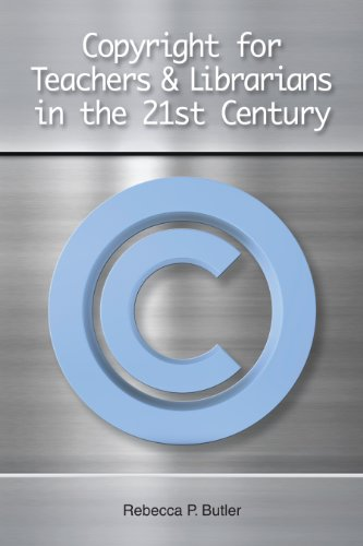 Copyright for Teachers and Librarians in the 21st Century   2011 9781555707385 Front Cover