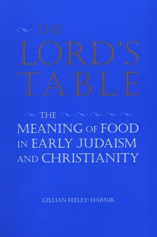 Lord's Table The Meaning of Food in Early Judaism and Christianity  1994 edition cover