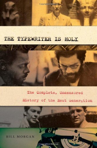 Typewriter Is Holy The Complete, Uncensored History of the Beat Generation N/A edition cover