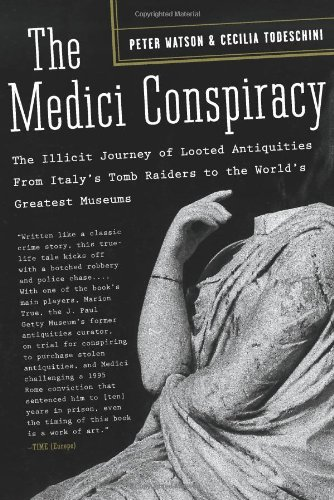 Medici Conspiracy The Illicit Journey of Looted Antiquities from Italy's Tomb Raiders to the World's Greatest Museums  2007 (Annotated) edition cover