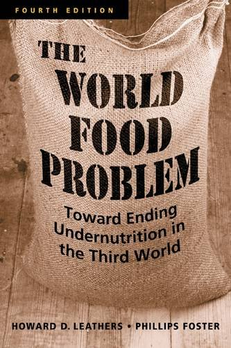 World Food Problem Toward Ending Undernutrition in the Third World 4th 2009 edition cover
