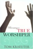 Becoming a True Worshiper   2006 edition cover