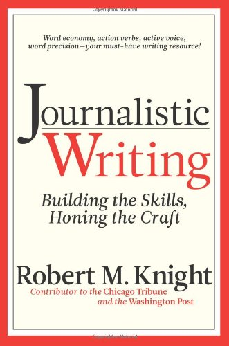 Journalistic Writing Building the Skills, Honing the Craft 3rd 2010 edition cover