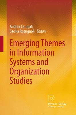 Emerging Themes in Information Systems and Organization Studies   2011 9783790827385 Front Cover