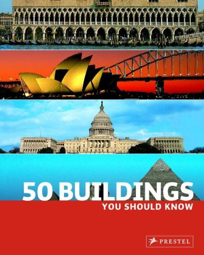 50 Buildings You Should Know   2007 9783791338385 Front Cover