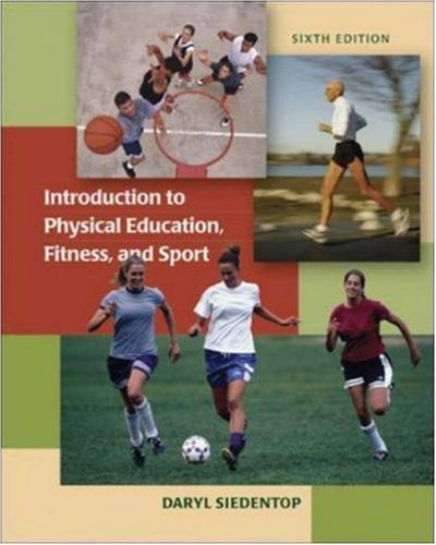 Introduction to Physical Education, Fitness, and Sport  6th 2007 (Revised) edition cover