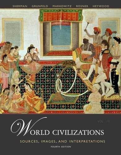 World Civilizations Sources, Images, and Interpretations 4th 2006 (Revised) edition cover