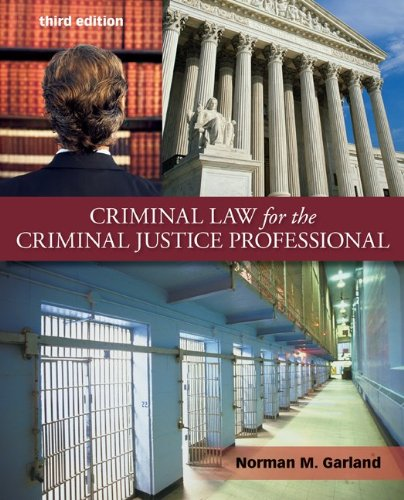 Criminal Law for the Criminal Justice Professional  3rd 2012 edition cover