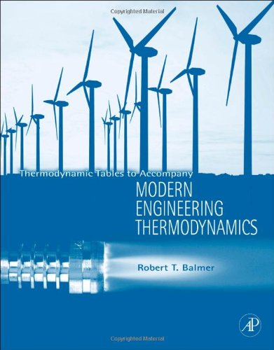 Thermodynamic Tables to Accompany Modern Engineering Thermodynamics   2011 edition cover