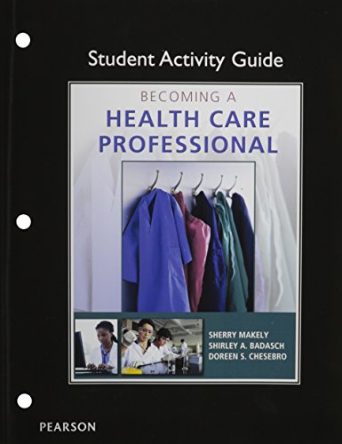 Student Workbook for Becoming a Health Care Professional   2014 9780132843386 Front Cover