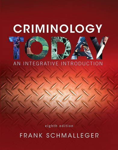 Criminology Today: An Integrative Introduction 8th 2016 9780134146386 Front Cover
